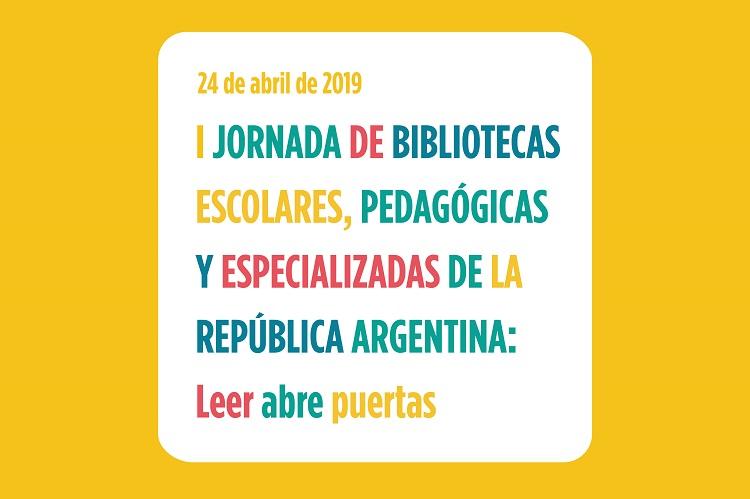 I Jornada de Bibliotecas Escolares, Pedagógicas y Especializadas de la República Argentina: Leer abre puertas