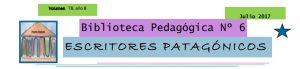 """Boletin de Novedades de la Biblioteca Pedagógica N°6 """"Escritores Patagónicos"""""""